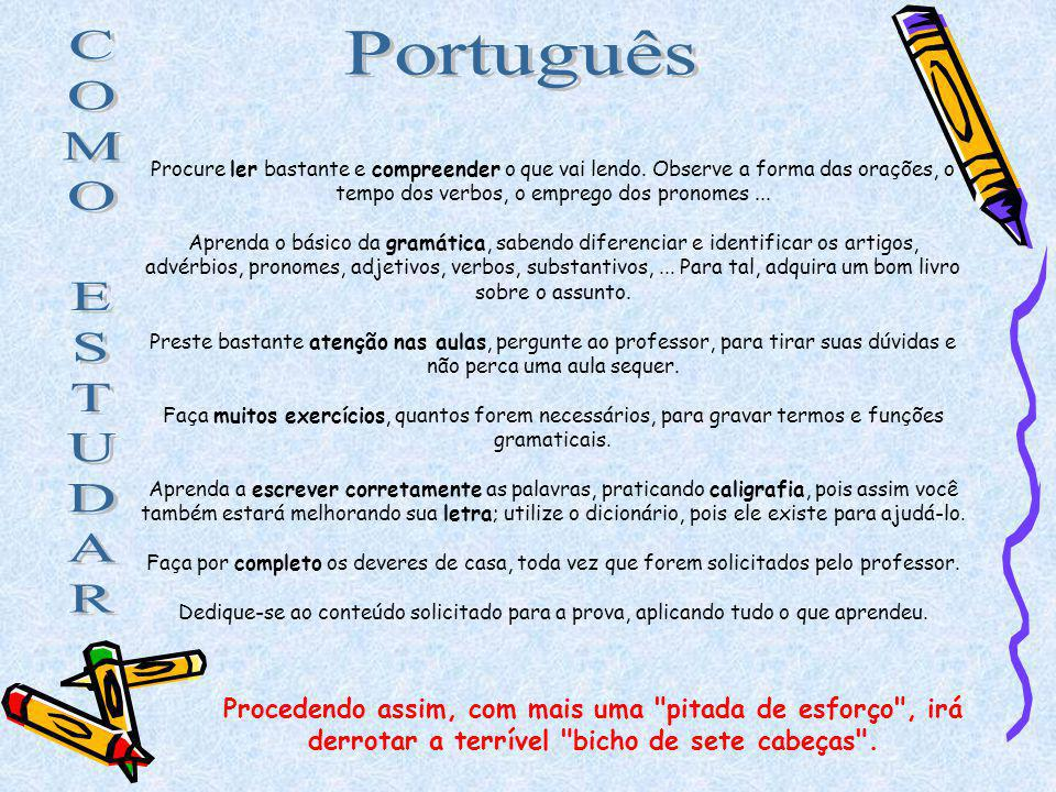C O. M. E. S. T. U. D. A. R. Português.