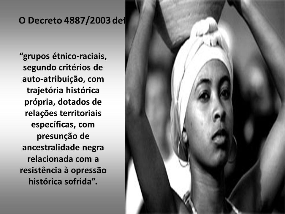 O Decreto 4887/2003 define as comunidades quilombolas como: