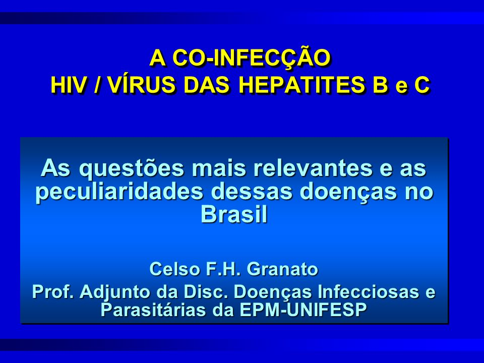 A CO-INFECÇÃO HIV / VÍRUS DAS HEPATITES B e C