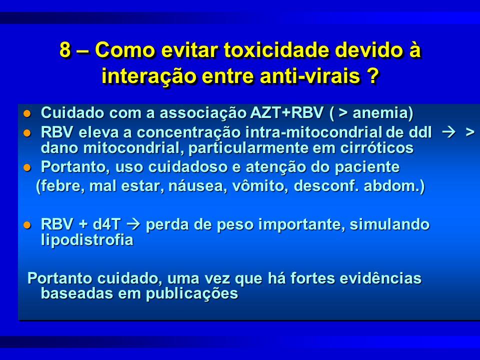 8 – Como evitar toxicidade devido à interação entre anti-virais