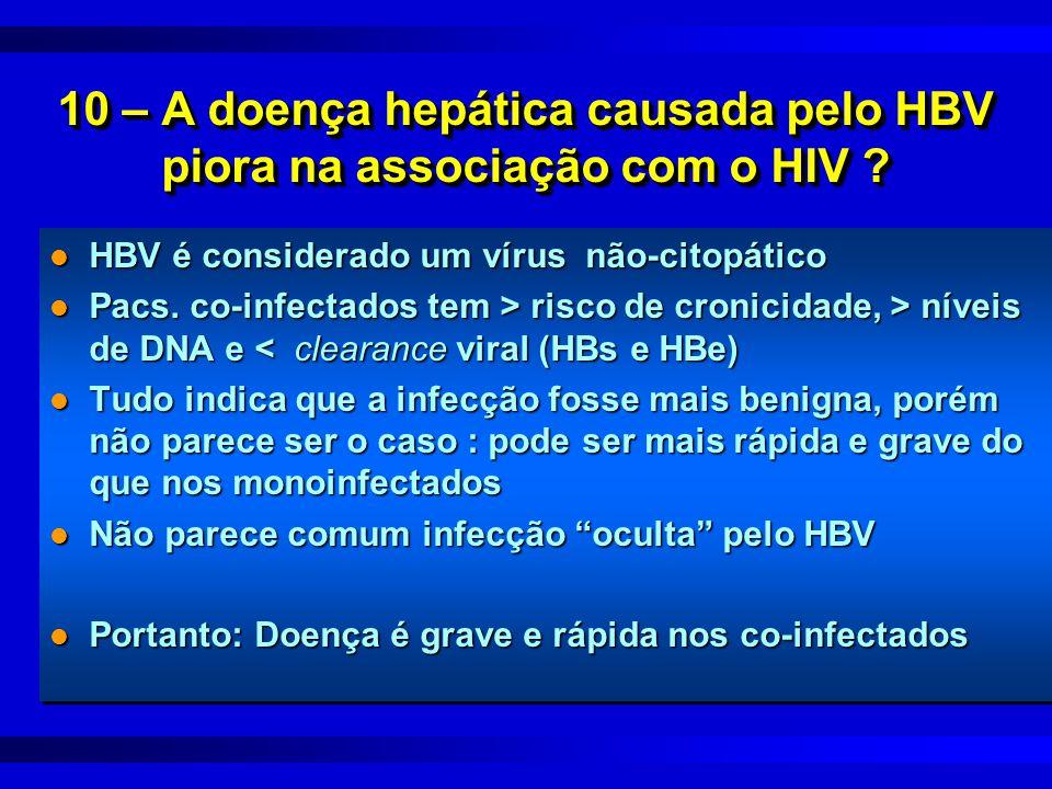 10 – A doença hepática causada pelo HBV piora na associação com o HIV