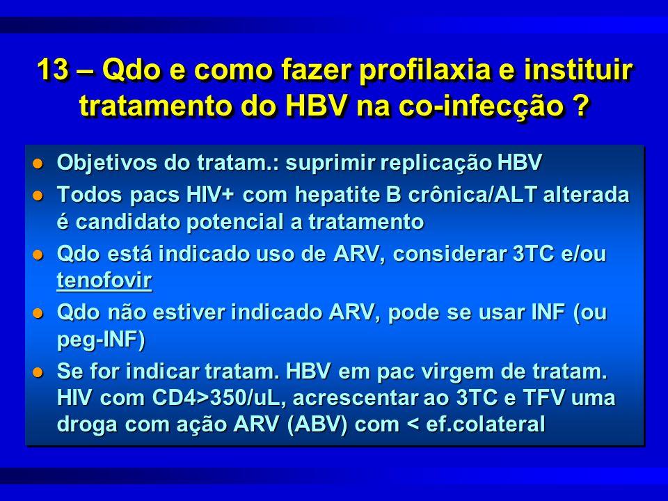 13 – Qdo e como fazer profilaxia e instituir tratamento do HBV na co-infecção