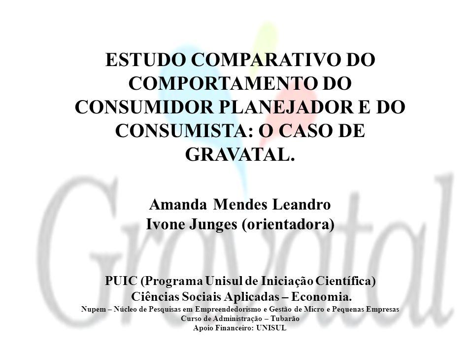 ESTUDO COMPARATIVO DO COMPORTAMENTO DO CONSUMIDOR PLANEJADOR E DO CONSUMISTA: O CASO DE GRAVATAL.