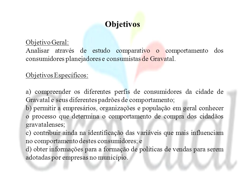 Objetivos Objetivo Geral: