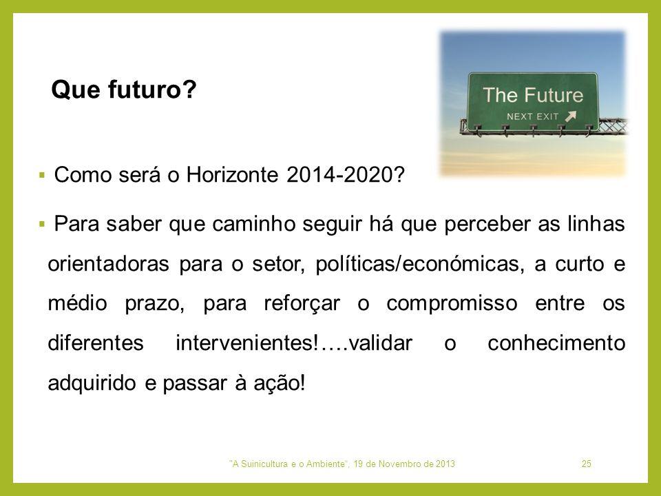 A Suinicultura e o Ambiente , 19 de Novembro de 2013