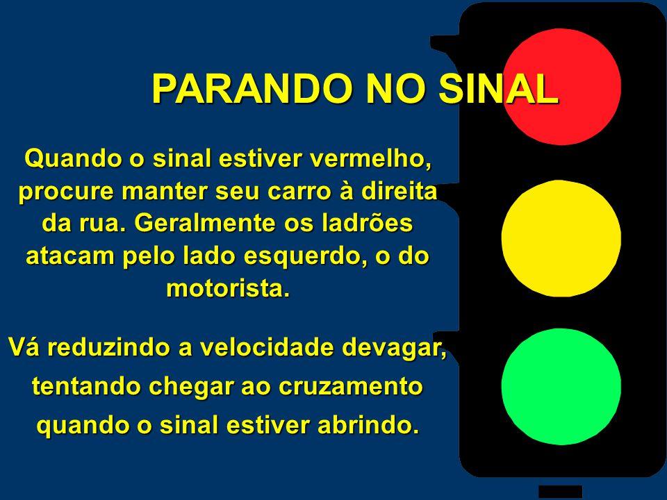 PARANDO NO SINAL