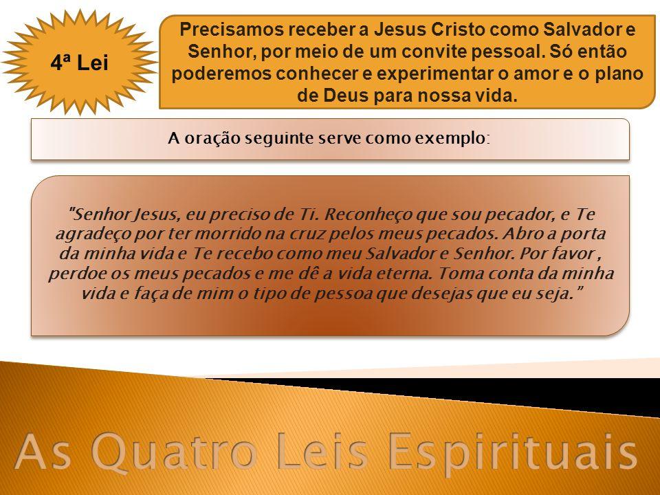 A oração seguinte serve como exemplo: As Quatro Leis Espirituais