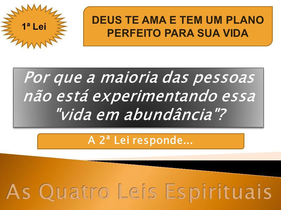 DEUS TE AMA E TEM UM PLANO As Quatro Leis Espirituais