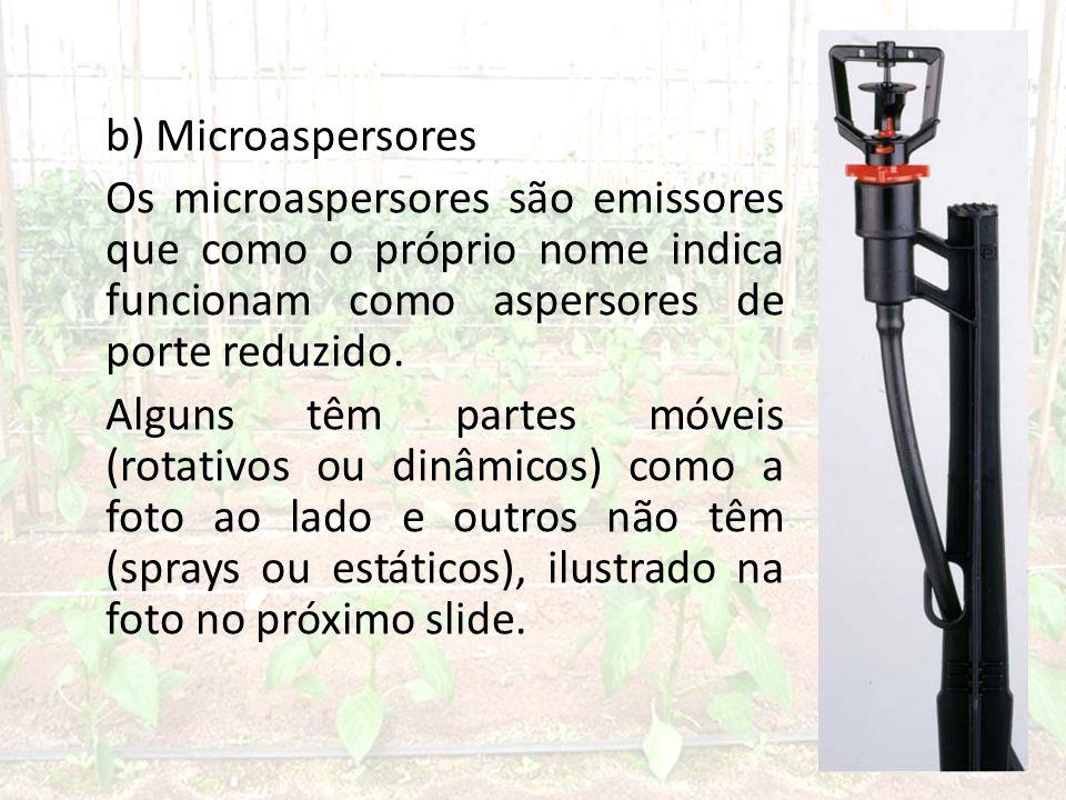 b) Microaspersores Os microaspersores são emissores que como o próprio nome indica funcionam como aspersores de porte reduzido.