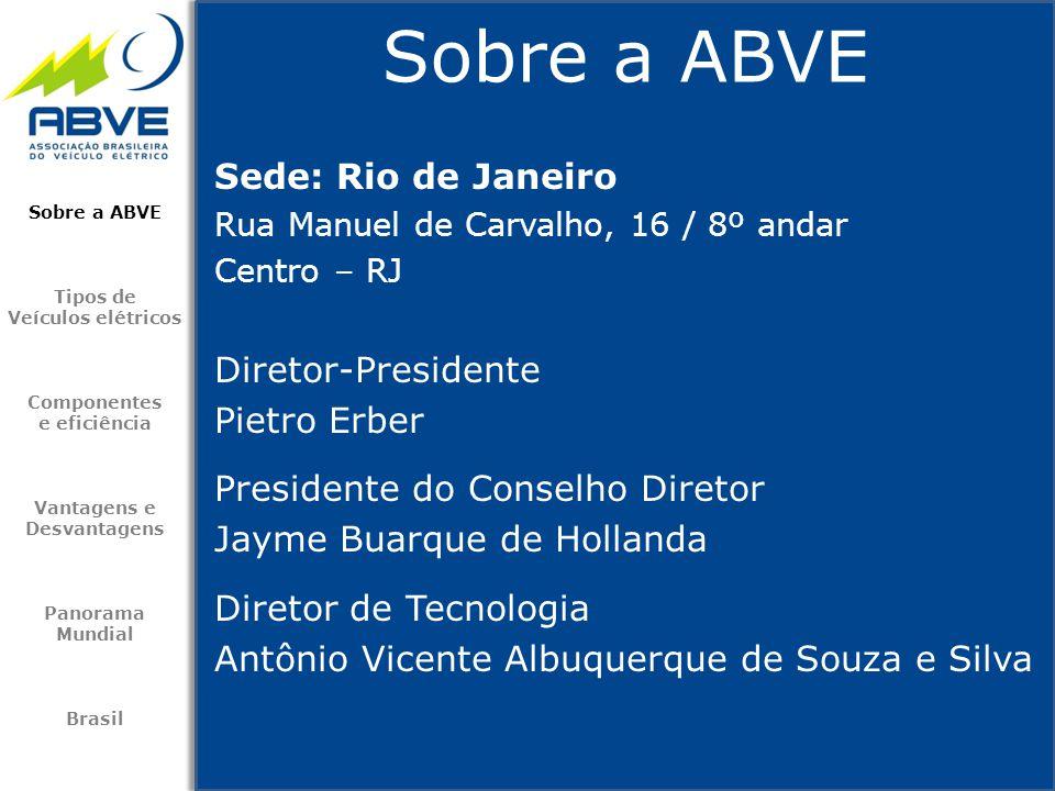 Sobre a ABVE Sede: Rio de Janeiro Diretor-Presidente Pietro Erber