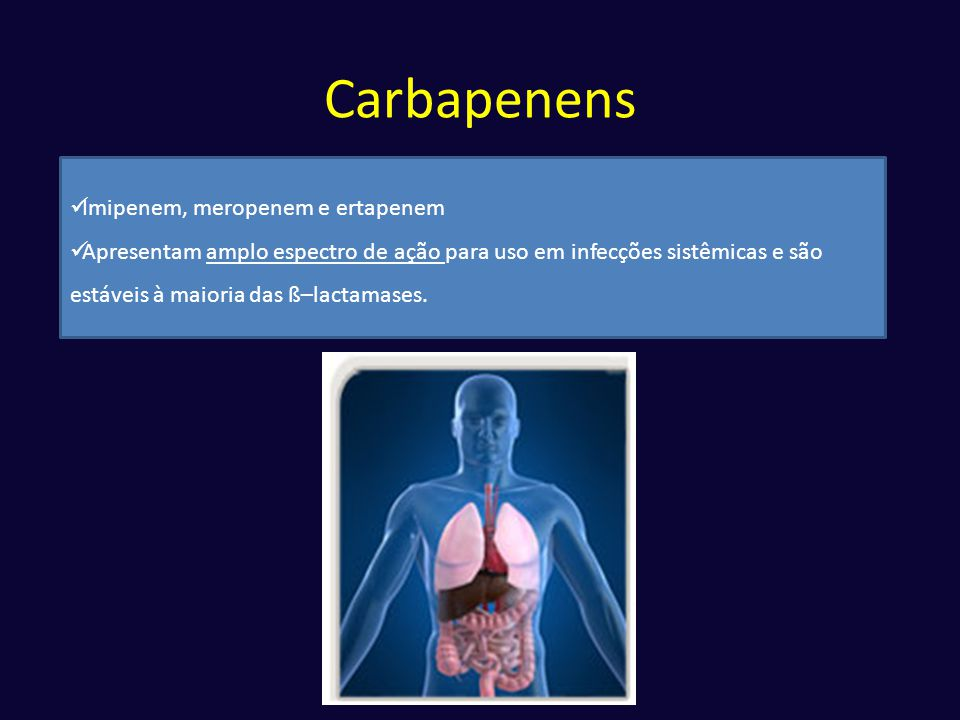 Carbapenens Imipenem, meropenem e ertapenem