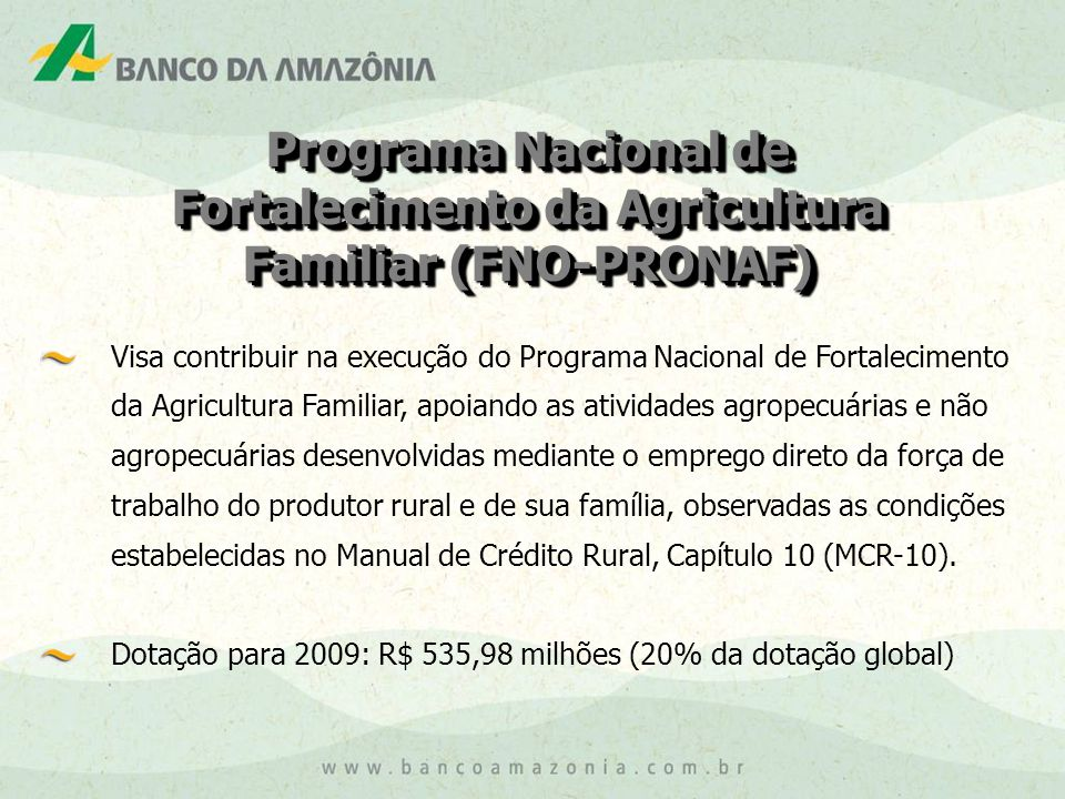 Programa Nacional de Fortalecimento da Agricultura Familiar (FNO-PRONAF)