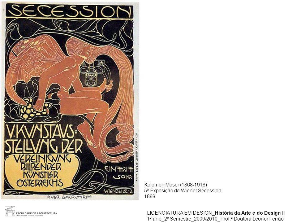 Kolomon Moser (1868-1918) 5ª Exposição da Wiener Secession. 1899. LICENCIATURA EM DESIGN_História da Arte e do Design II.