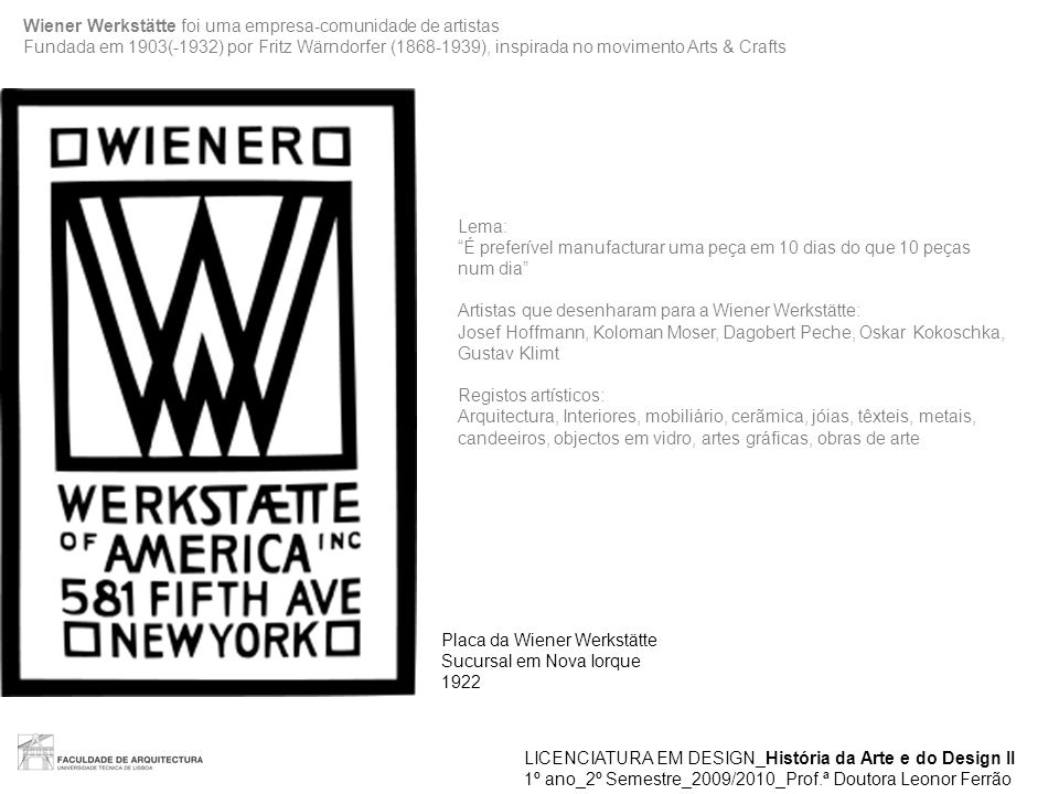 Wiener Werkstätte foi uma empresa-comunidade de artistas