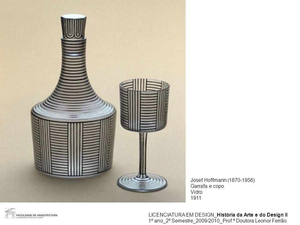 Josef Hoffmann (1870-1956) Garrafa e copo. Vidro. 1911. LICENCIATURA EM DESIGN_História da Arte e do Design II.