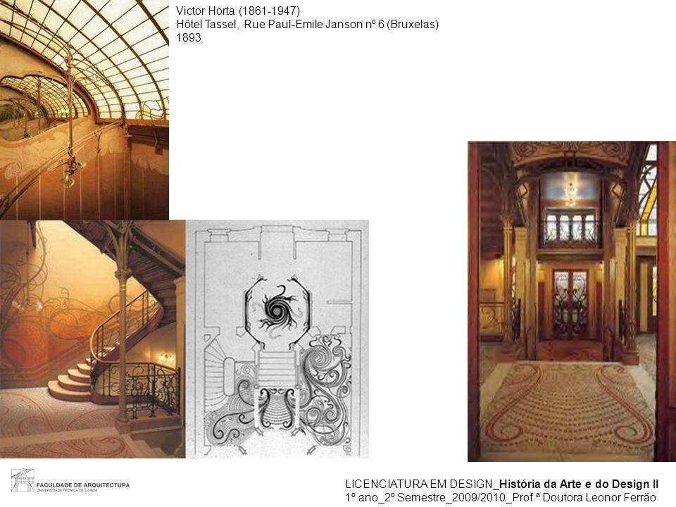 Victor Horta (1861-1947) Hôtel Tassel, Rue Paul-Emile Janson nº 6 (Bruxelas) 1893. LICENCIATURA EM DESIGN_História da Arte e do Design II.