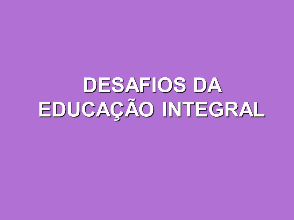 DESAFIOS DA EDUCAÇÃO INTEGRAL