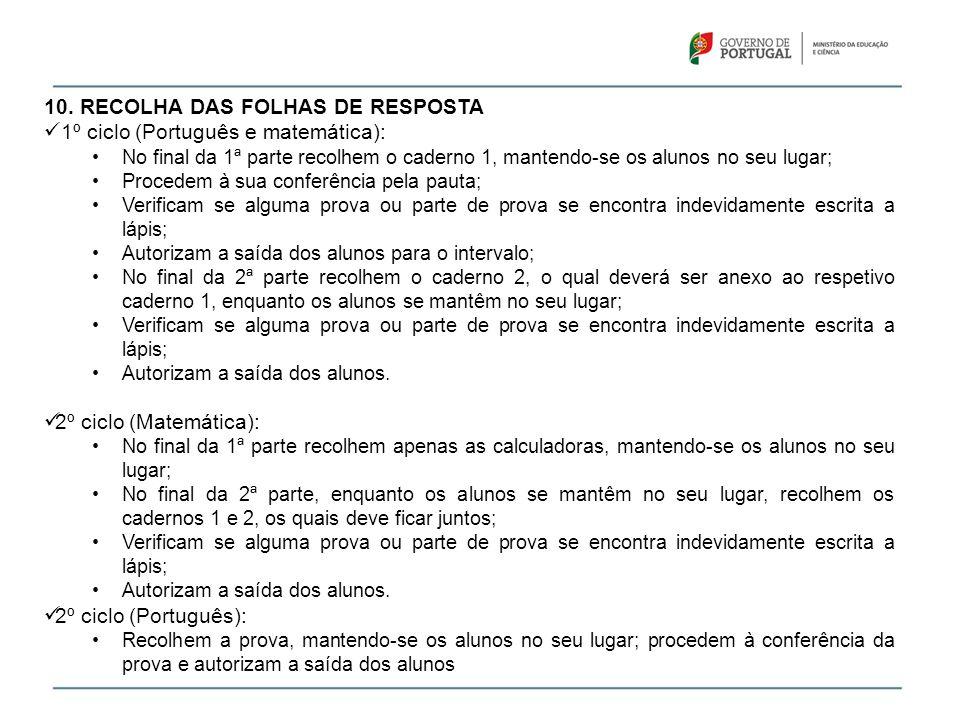 10. RECOLHA DAS FOLHAS DE RESPOSTA 1º ciclo (Português e matemática):