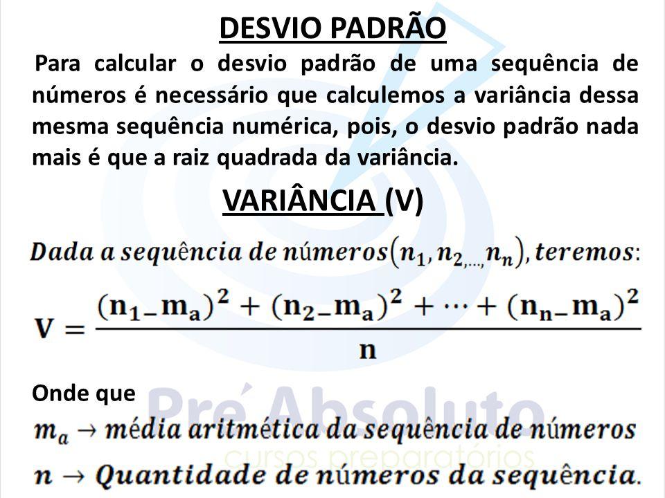 DESVIO PADRÃO Onde que VARIÂNCIA (V)