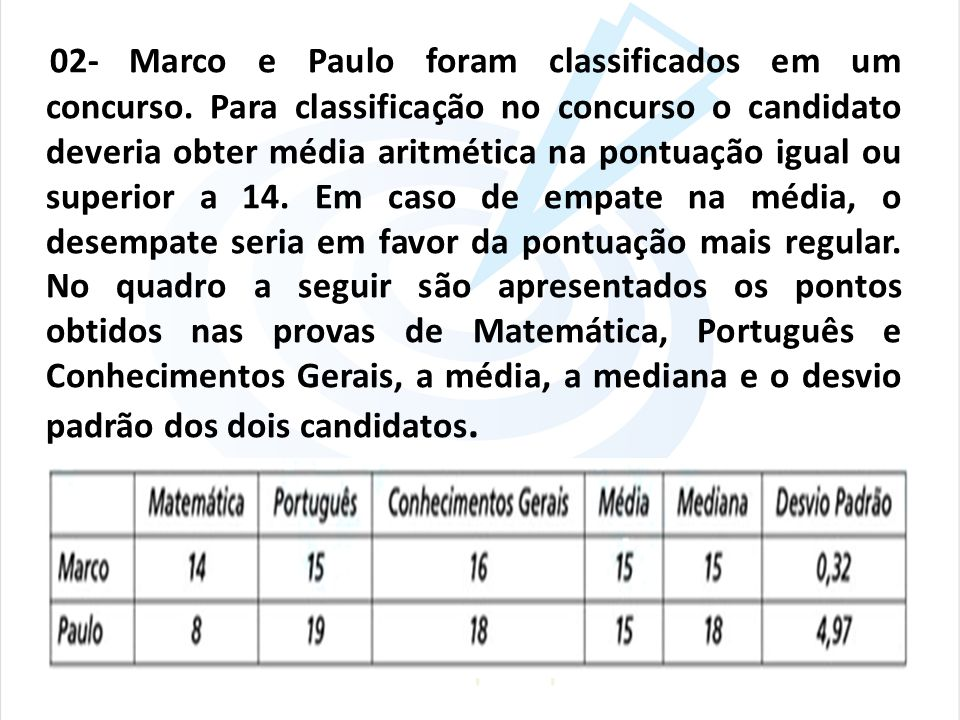 02- Marco e Paulo foram classificados em um concurso