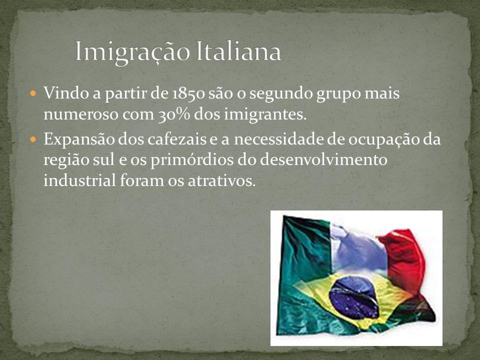 Imigração Italiana Vindo a partir de 1850 são o segundo grupo mais numeroso com 30% dos imigrantes.