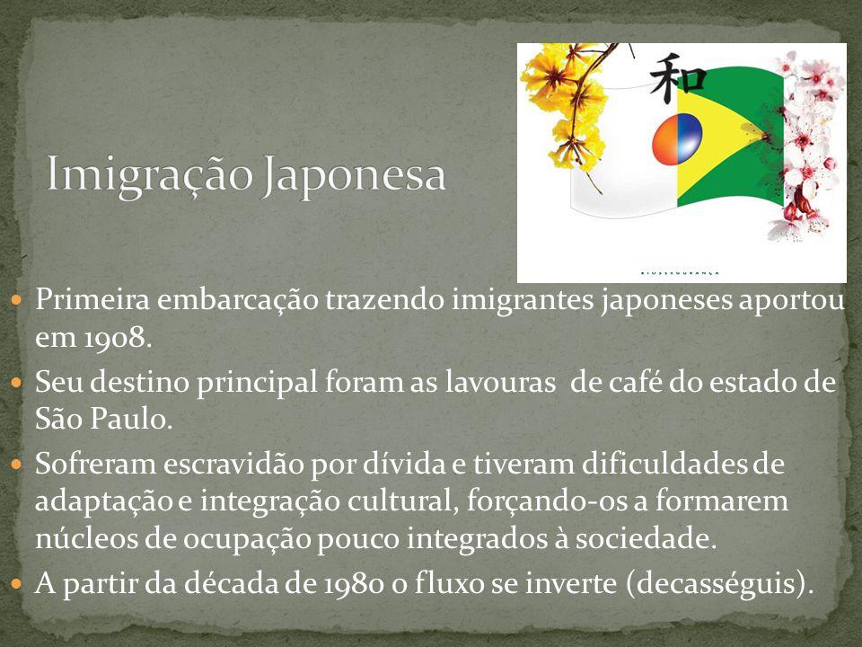 Imigração Japonesa Primeira embarcação trazendo imigrantes japoneses aportou em 1908.