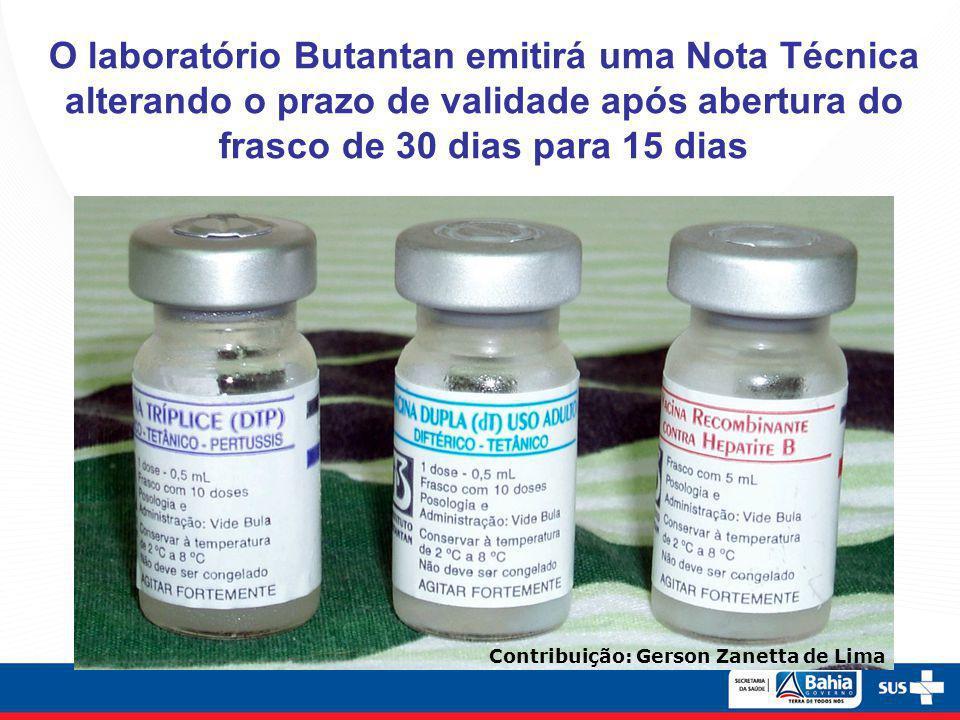 O laboratório Butantan emitirá uma Nota Técnica alterando o prazo de validade após abertura do frasco de 30 dias para 15 dias