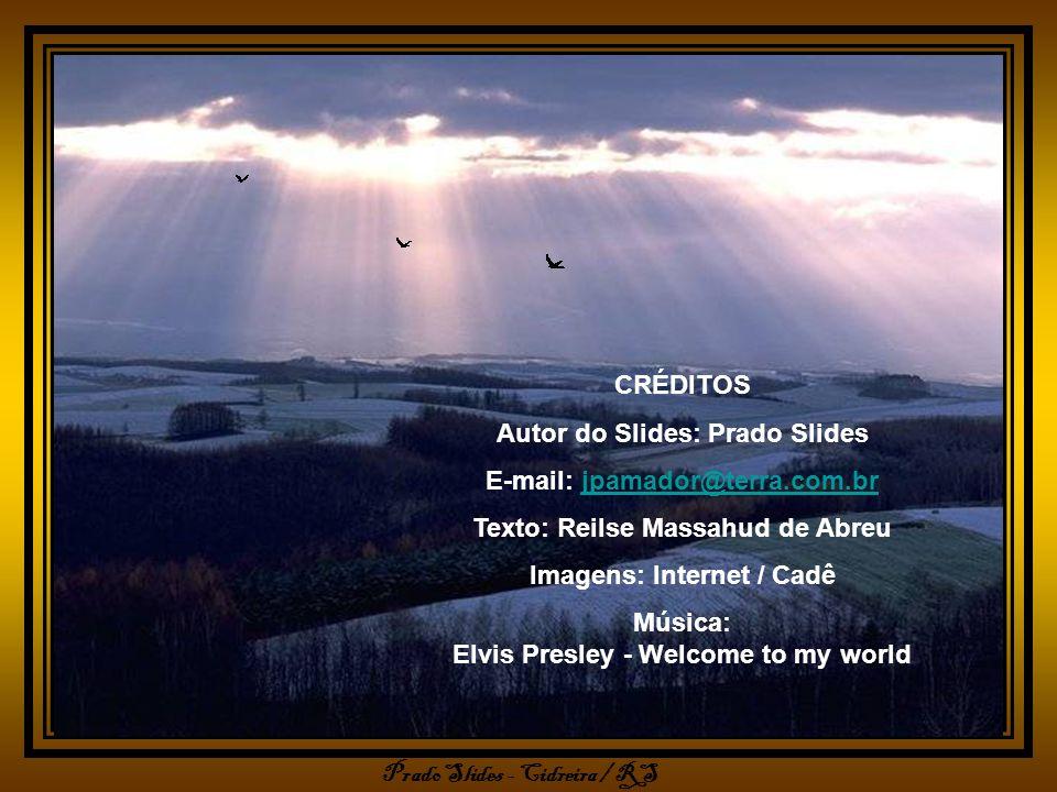 Autor do Slides: Prado Slides E-mail: jpamador@terra.com.br