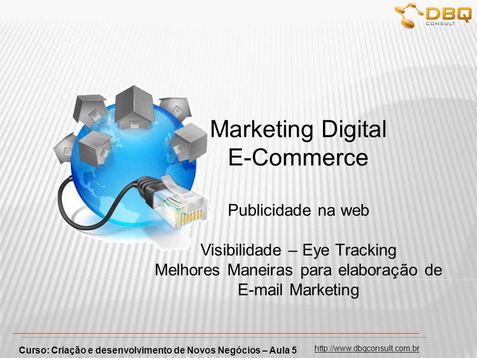 Marketing Digital E-Commerce Publicidade na web Visibilidade – Eye Tracking Melhores Maneiras para elaboração de E-mail Marketing