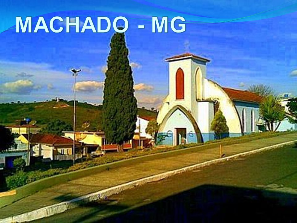 MACHADO - MG
