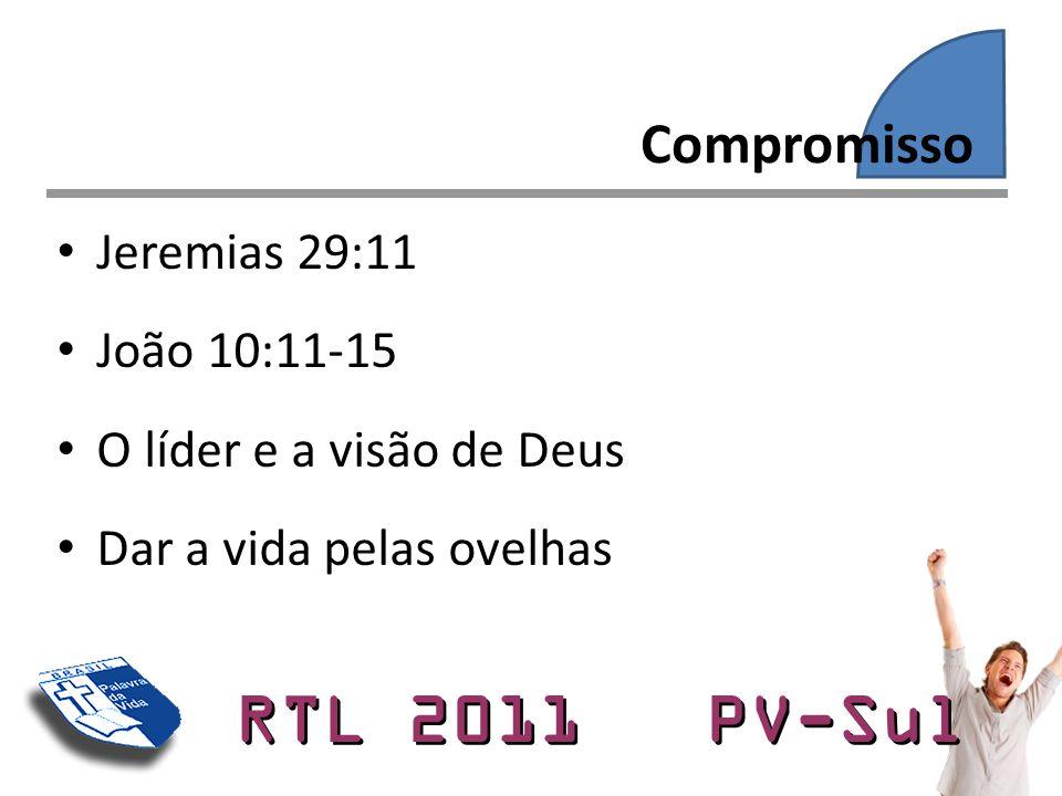Compromisso Jeremias 29:11 João 10:11-15 O líder e a visão de Deus