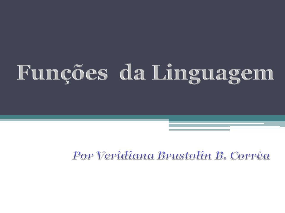 Por Veridiana Brustolin B. Corrêa