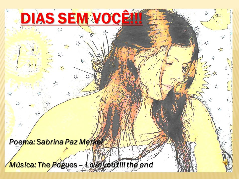 Poema: Sabrina Paz Merkel Música: The Pogues – Love you till the end