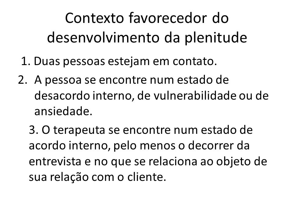 Contexto favorecedor do desenvolvimento da plenitude