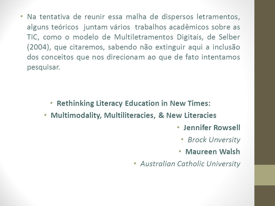 Rethinking Literacy Education in New Times: