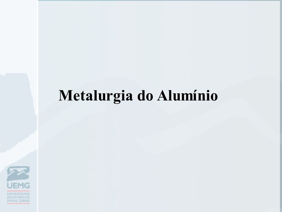 Metalurgia do Alumínio