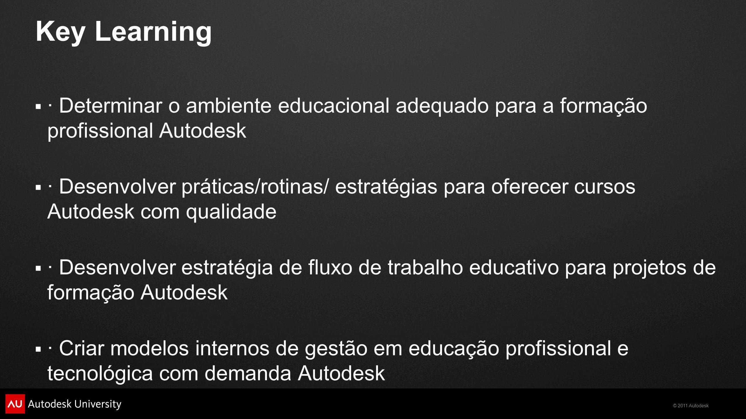 Key Learning · Determinar o ambiente educacional adequado para a formação profissional Autodesk.