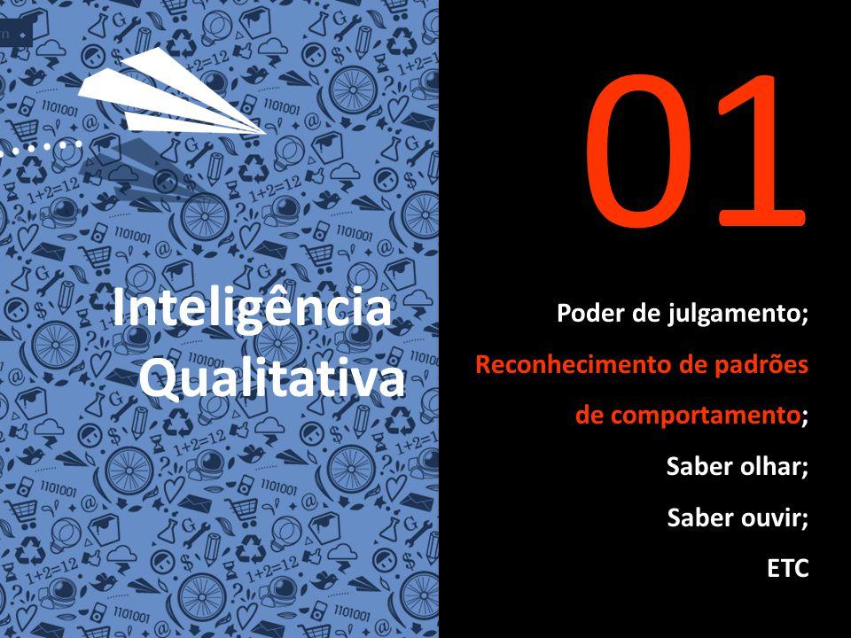 01 Inteligência Qualitativa Poder de julgamento;