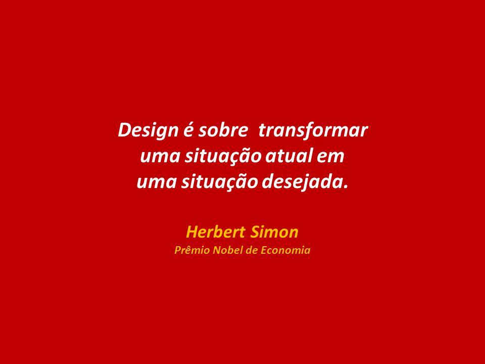Design é sobre transformar Prêmio Nobel de Economia