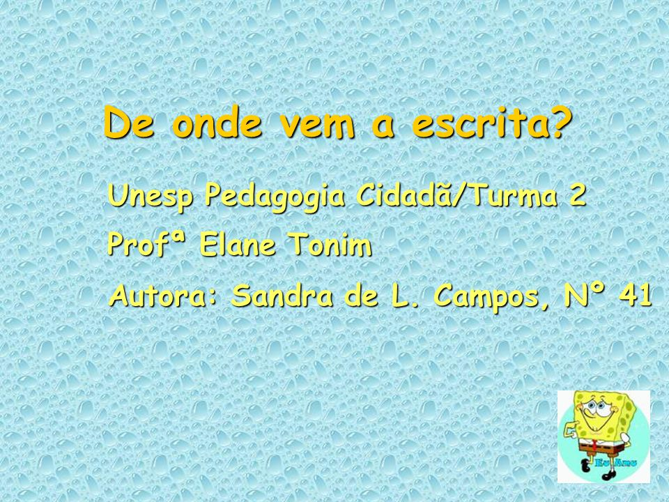 Unesp Pedagogia Cidadã/Turma 2 Autora: Sandra de L. Campos, Nº 41