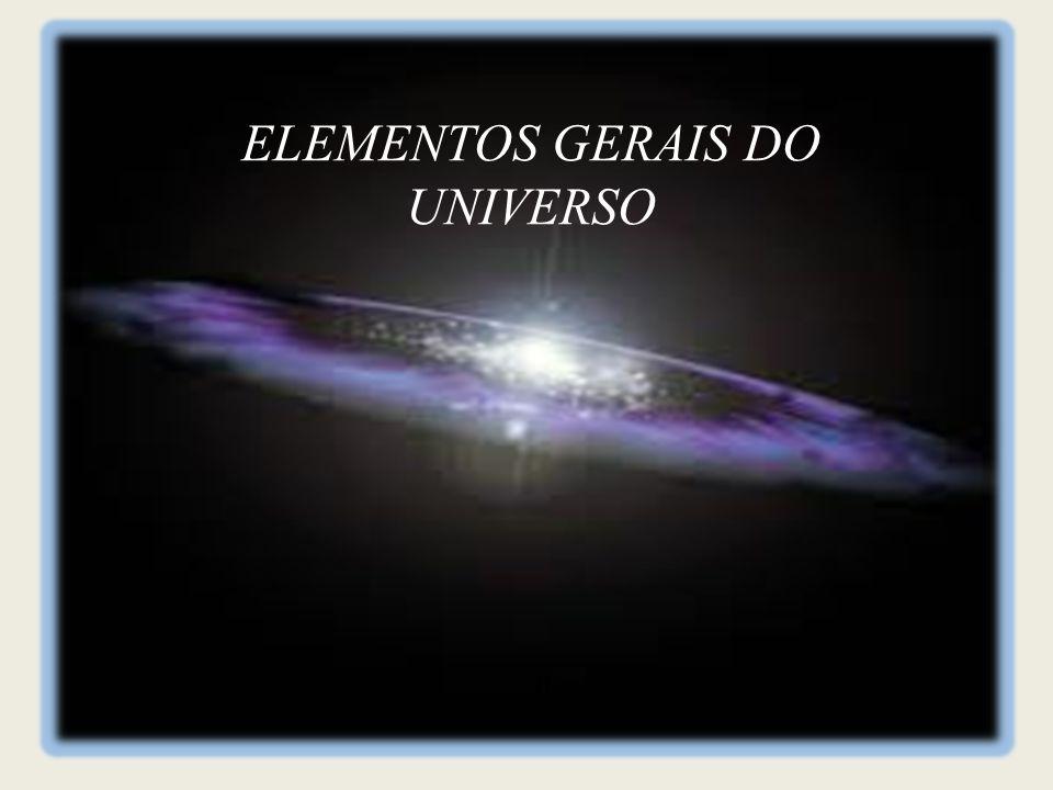 ELEMENTOS GERAIS DO UNIVERSO