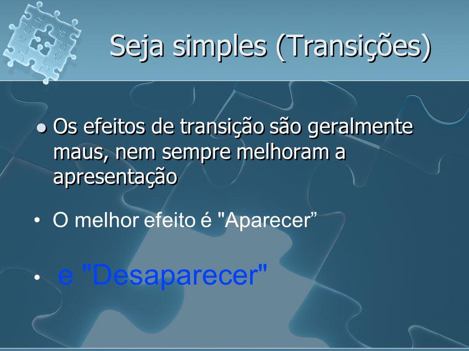 Seja simples (Transições)