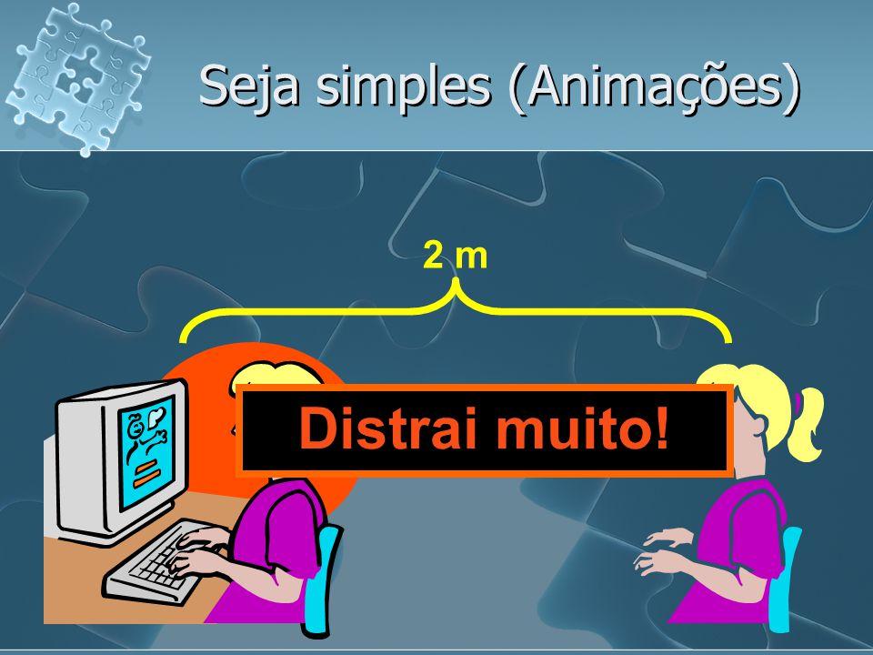 Seja simples (Animações)