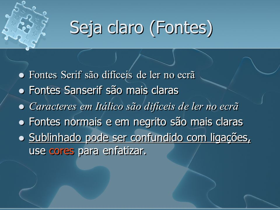 Seja claro (Fontes) Fontes Serif são difíceis de ler no ecrã