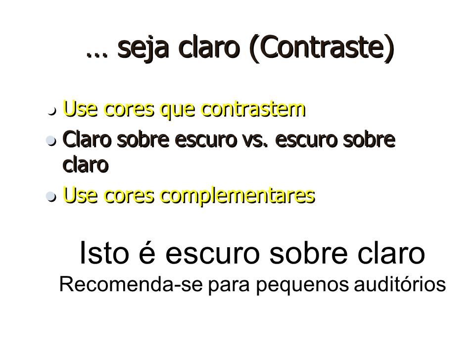 … seja claro (Contraste)