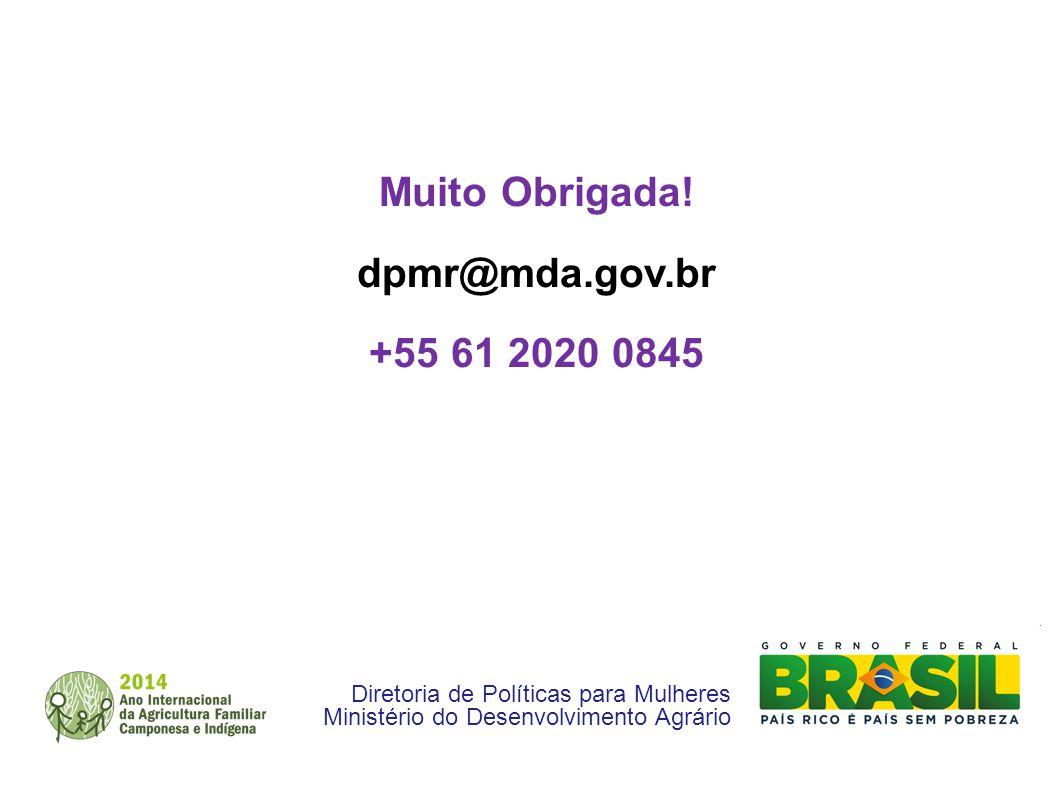 Muito Obrigada! dpmr@mda.gov.br +55 61 2020 0845