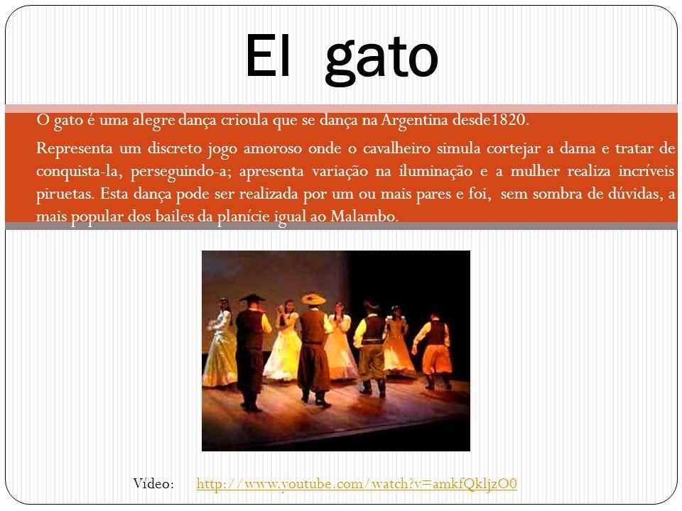 El gato O gato é uma alegre dança crioula que se dança na Argentina desde1820.