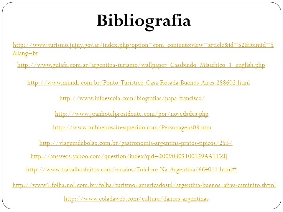 Bibliografia http://www.turismo.jujuy.gov.ar/index.php option=com_content&view=article&id=52&Itemid=5&lang=br.