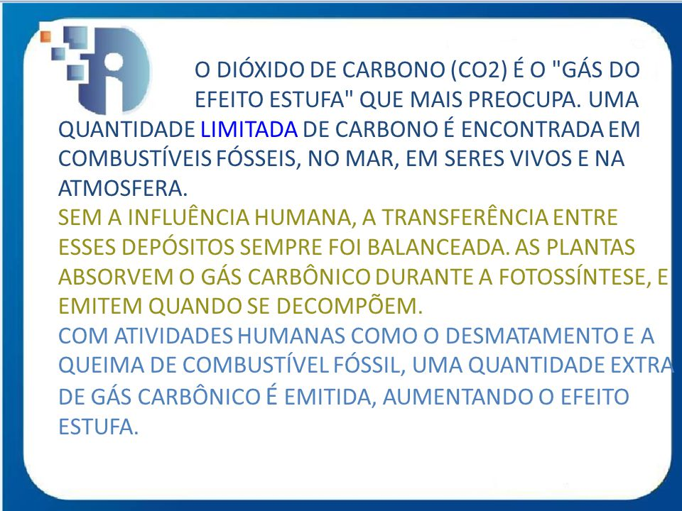 O DIÓXIDO DE CARBONO (CO2) É O GÁS DO