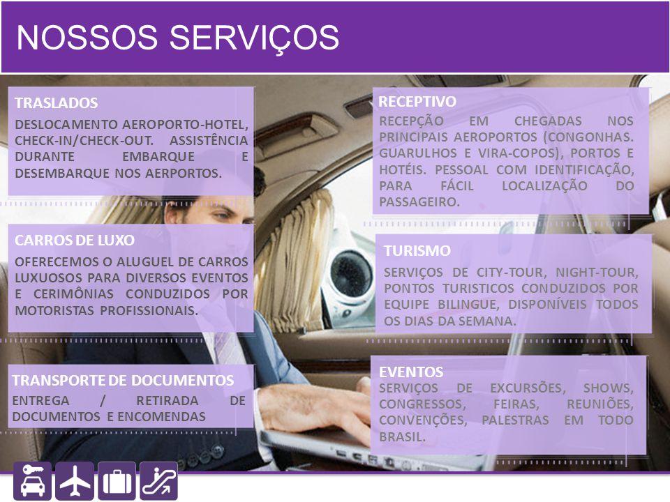 NOSSOS SERVIÇOS TRASLADOS RECEPTIVO CARROS DE LUXO TURISMO EVENTOS